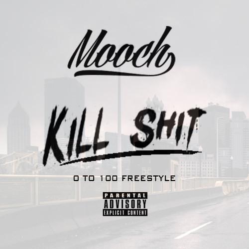Mooch Kill shit